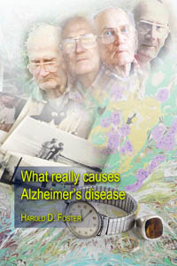 What Really Causes Alzheimers? by Dr Harold Foster